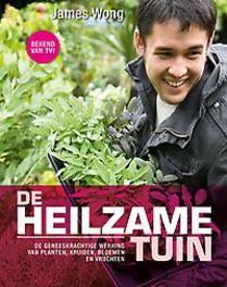 De heilzame tuin De geneeskrachtige werking van planten, kruiden, bloemen en vruchten