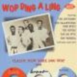 WOP DING A LING - CLASSIC DOO WOP FROM TIME, BRENT & SHAD Audio CD, V/A, CD