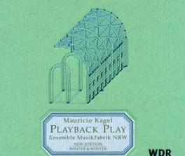 PLAYBACK PLAY - NEWS FROM THE MUSIC FAIR Audio CD, M. KAGEL, CD