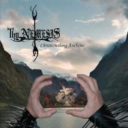 CHRISTCRUSHING ANTHEMS Audio CD, THY NEMESIS, CD