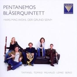 WAS MAG WOHL DER GRUND SE PENTANEMOS WIND QUINTET, CD