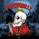 ROOTS OF PSYCHOBILLY -HQ-...