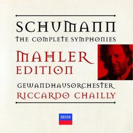 COMPLETE SYMPHONIES (MAHL GEWANDHAUSORCHESTER/RICCARDO CHAILLY Audio CD, R. SCHUMANN, CD