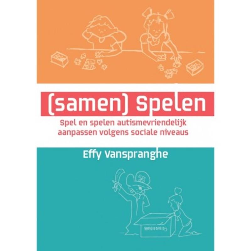 Samen) Spelen. Spel en spelen autismevriendelijk aanpassen volgens sociale niveaus, Vanspranghe, Effy, Paperback