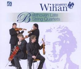 BEETHOVEN LATE STRING.. .. QUARTETS Audio CD, WIHAN QUARTET, CD