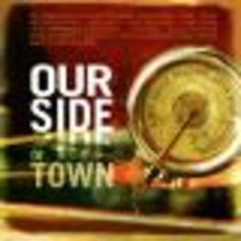 OUR SIDE OF TOWN W/RAY BONNEVILLE/GREG BROWN/LYNN MILES/JOHN GORKA/A.O. Audio CD, V/A, CD