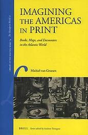Library of the Written Word The Handpress World: Imagining the Americas in Print Michiel Van Groesen