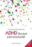 ADHD, hoe haal je het uit...