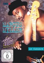 IN CONCERT -OHNE FILTER ALL REGIONS // 1994 CONCERT FOR GERMAN TV - Keine Info -, MARCUS MILLER, DVD