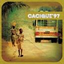 CACIQUE 97