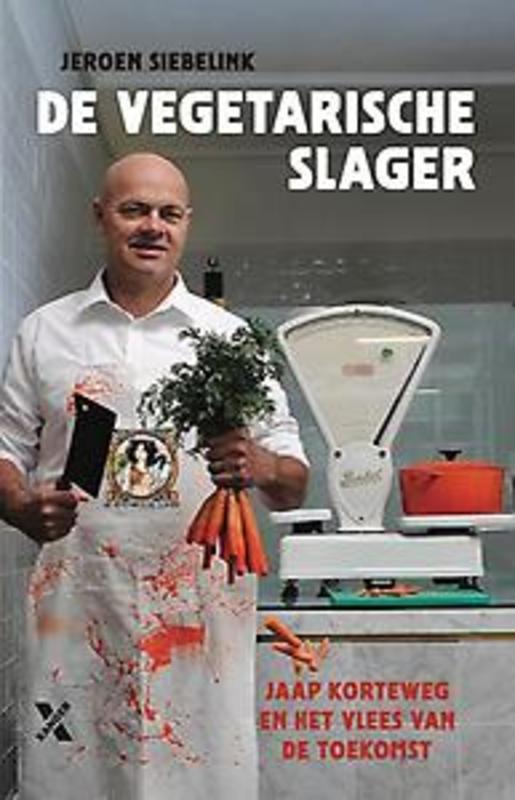 duurzaam product: De vegetarische slager. Jaap Korteweg en het vlees van de toekomst, Siebelink, Jeroen, Paperback