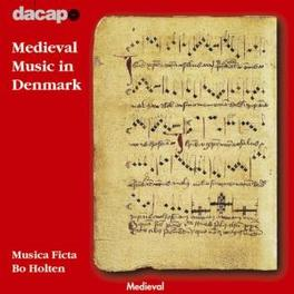 MEDIEVAL MUSIC IN DENMARK W/BO HOLTEN-CONDUCTOR MUSICA FICTA, CD