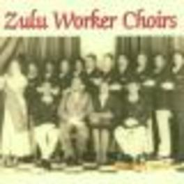 ZULU WORKER CHOIRS IN AFR ...AFRICA Audio CD, ZULU WORKER CHOIRS, CD