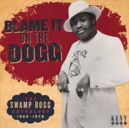 BLAME IT ON THE DOGG -THE ..SWAMP DOGG ANTHOLOGY // AKA JERRY WILLIAMS JR Audio CD, V/A, CD