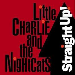 STRAIGHT UP Audio CD, LITTLE CHARLIE/NIGHTCATS, CD
