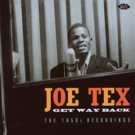 GET WAY BACK THE 1950S RECORDINGS Audio CD, JOE TEX, CD
