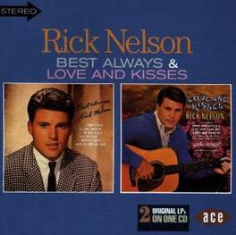 BEST ALWAYS/LOVE & KISSES 2 LP'S ON 1 CD Audio CD, RICK NELSON, CD