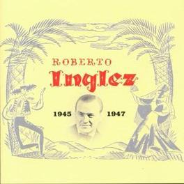 1945-1947 Audio CD, ROBERTO INGLEZ, CD