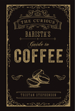 The Curious Barista's Guide...