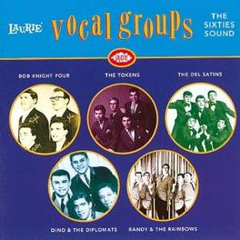 LAURIE VOCAL GOUPS - SIXT W/BOB KNIGHT FOUR/TOKENS/DEL SATINS/FOUR EPICS/A.O. Audio CD, V/A, CD