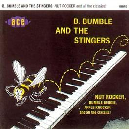 NUT ROCKER & ALL -24 TR.- ...THE CLASSICS W/5 UNRELEASED TRACKS Audio CD, B. BUMBLE & STINGERS, CD