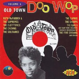 OLD TOWN DOO WOP VOL.5 W/CAPRIS/SHARPS/EARLS/FIVE CROWNS/SOLITAIRES/A.O. Audio CD, V/A, CD