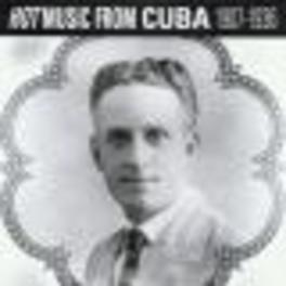 HOT MUSIC FROM CUBA 1907- 1907-'36 CUARTET MACHIN/ESTRELLAS HABANERAS/ORQUESTRA V Audio CD, V/A, CD
