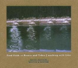 RIVERS & TIDES Audio CD, FRED FRITH, CD