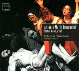 STABAT MATER, ARISA COLLEGIO DI MUSICA SACRA/ANDREJ KOSENDIAK Audio CD, A.M. BONONCINI, CD