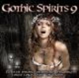 GOTHIC SPIRITS 9 W/ANNE CLARKE/DIE KRUPPS/MOONSPELL/CORVUS CORAX /A.O. Audio CD, V/A, CD