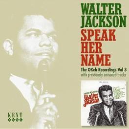 SPEAK HER NAME OKEH RECORDINGS VOL.3 Audio CD, WALTER JACKSON, CD