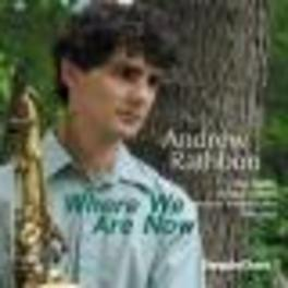 WHERE WE ARE NOW Audio CD, ANDY RATHBUN, CD