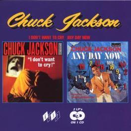 I DON'T WANT TO CRY/ANY.. ..DAY NOW -2 ON 1 CD- Audio CD, CHUCK JACKSON, CD