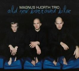 OLD NEW BORROWED BLUE Audio CD, HJORTH, MAGNUS -TRIO-, CD