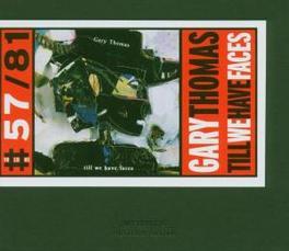 TILL WE HAVE FACES FT. PAT METHENY Audio CD, GARY THOMAS, CD