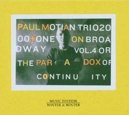 ON BROADWAY VOL.4 -PARA.. ..PARADOX OF CONTINUITY Audio CD, MOTIAN, PAUL -TRIO-, CD
