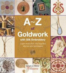 A-Z of Goldwork with Silk...