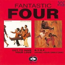 GOT TO HAVE YOUR LOVE/B.Y Audio CD, FANTASTIC FOUR, CD