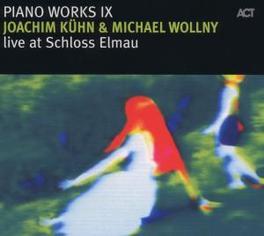 PIANO WORKS IX:LIVE AT.. .. SCHLOSS ELM W/MICHAEL WOLLNY Audio CD, JOACHIM KUHN, CD