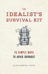 The Idealist's Survival Kit