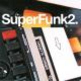 SUPER FUNK 2 W/BILLY GARNER/JACKIE HARRIS/PEE WEE CRAYTON V/A, Vinyl LP