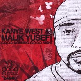 GOOD MORNING GOOD.. .. NIGHT: DAWN//KAYNE WEST & MALIK YUSEF PRESENTS.. Audio CD, WEST, KANYE & MALIK YUSEF, CD