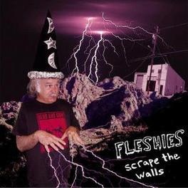 SCRAPE THE WALLS FLESHIES, CD