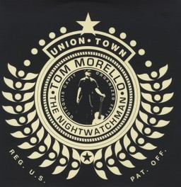 UNION TOWN -HQ- *TOM MORELLO OF RAGE AGAINST THE MACHINE & AUDIOSLAVE NIGHTWATCHMAN, LP