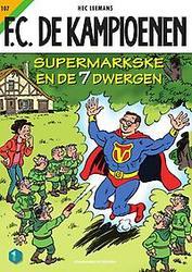 FC DE KAMPIOENEN 107. SUPERMARKSKE EN DE ZEVEN DWERGEN