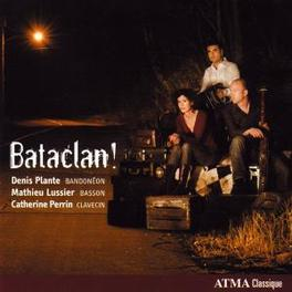 BATACLAN! Audio CD, PIAZZOLLA/LUSSIER/LAPOINT, CD