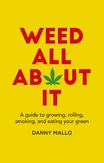 Weed All About It