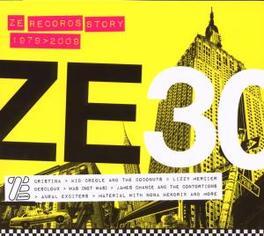 ZE 30 - ZE RECORDS.. .. 1979-2009 Audio CD, V/A, CD