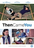 Then came you, (DVD)
