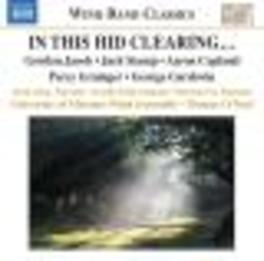 IN THIS HID CLEARING... MISSOURI UNIVERSITY WIND ENSEMBLE Audio CD, JACOB/STAMP/COPLAND, CD
